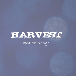 Harvest Motions - Vol. 1